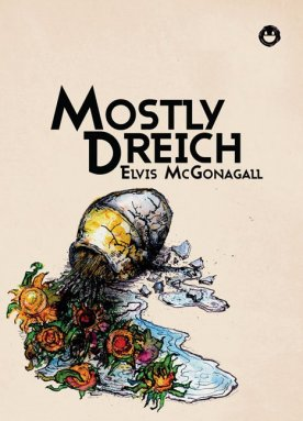 Mostly Dreich by Elvis Mcgonagall